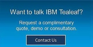 Want to talk IBM Tealeaf Software?